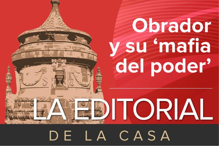 La-Editorial-de-la-Casa-obrador-y-su-mafia.jpg